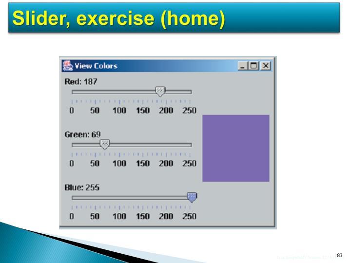 Slider, exercise (home)