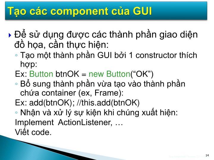 Tạo các component của GUI