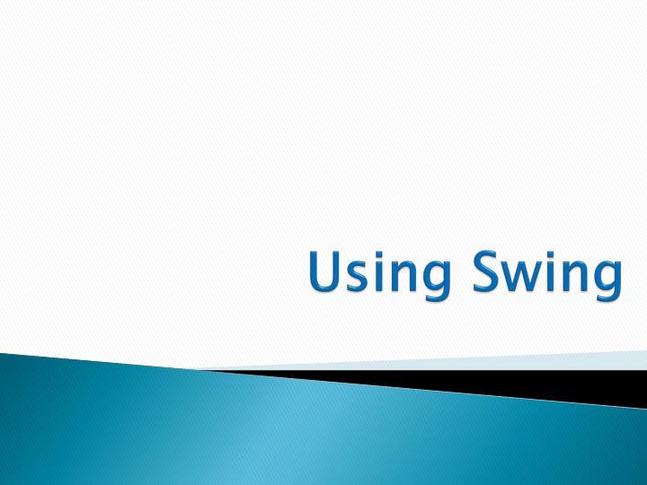 Using Swing