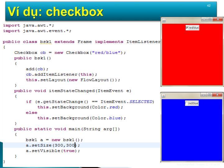 Ví dụ: checkbox