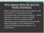 what happens when we hold the breath voluntarily