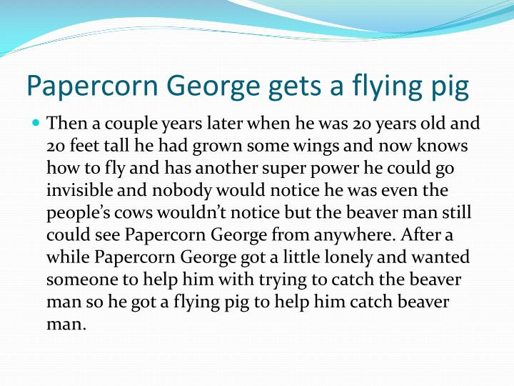 Papercorn George gets a flying pig