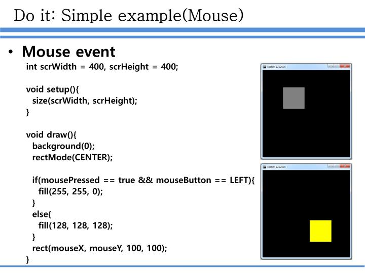 Do it: Simple example(Mouse)