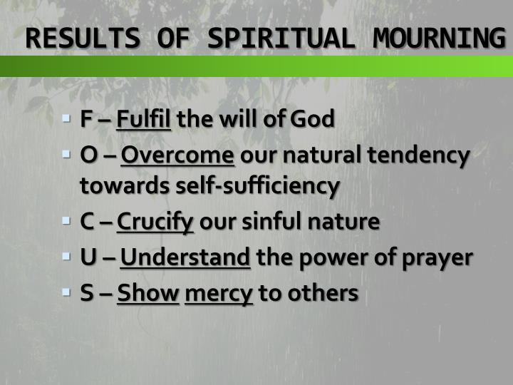 RESULTS OF SPIRITUAL MOURNING