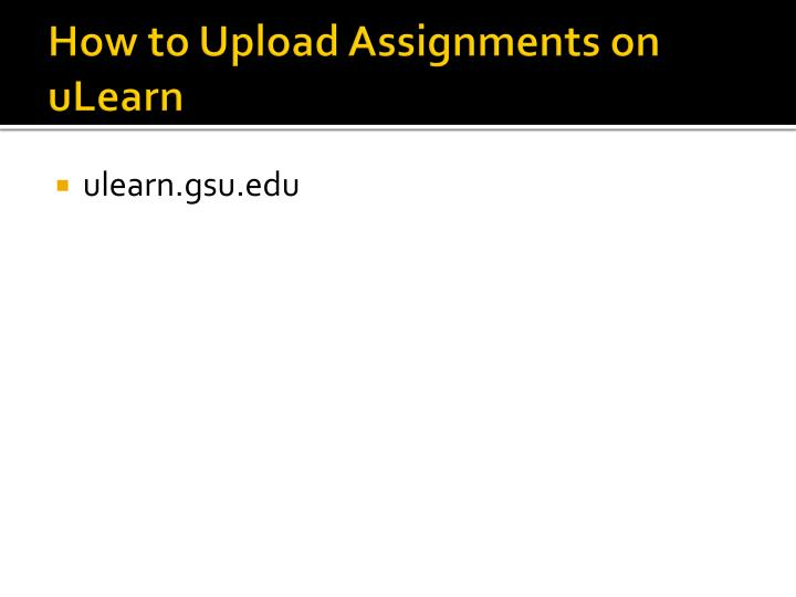 How to upload assignments on ulearn