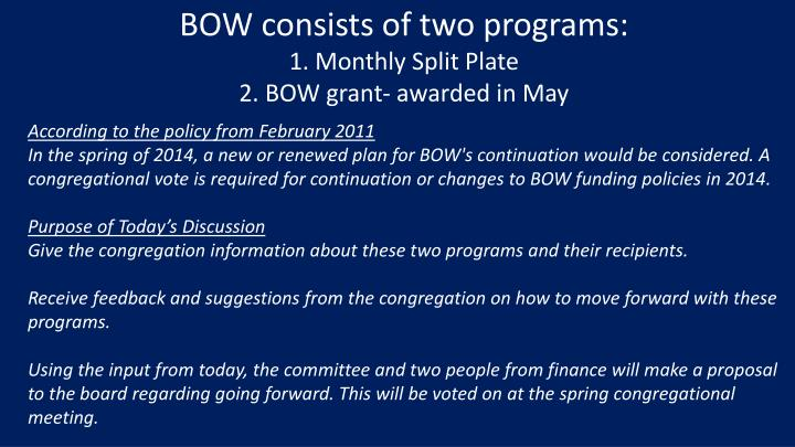 Bow consists of two programs 1 monthly split plate 2 bow grant awarded in may