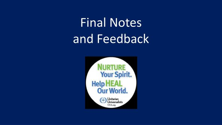 Final Notes and Feedback