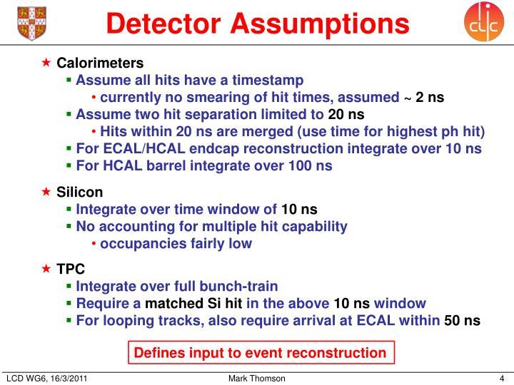 Detector Assumptions