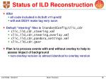 status of ild reconstruction