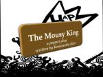 the mousy king a puppet play written by konstantin iliev