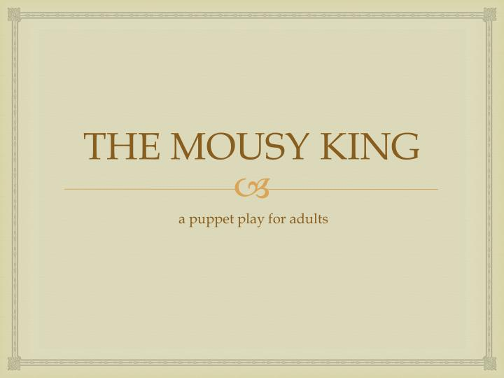 THE MOUSY
