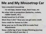 me and my mousetrap car
