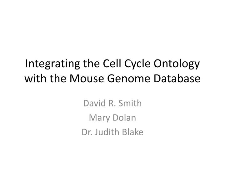 Integrating the Cell Cycle Ontology with the Mouse Genome Database