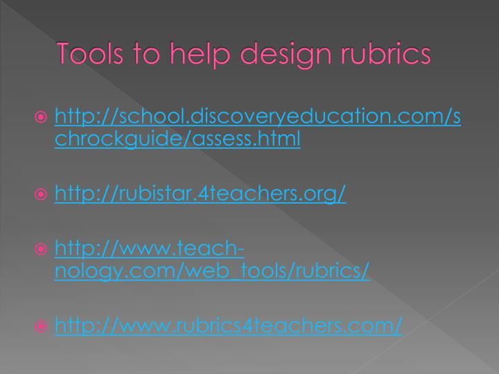Tools to help design rubrics