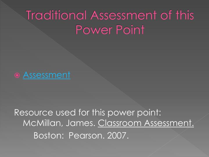Traditional Assessment of this Power Point