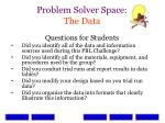 problem solver space the data