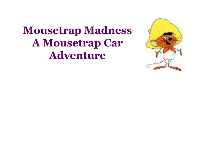 Mousetrap Madness