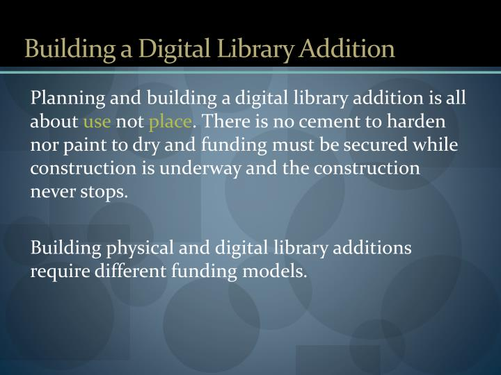 Building a Digital Library Addition