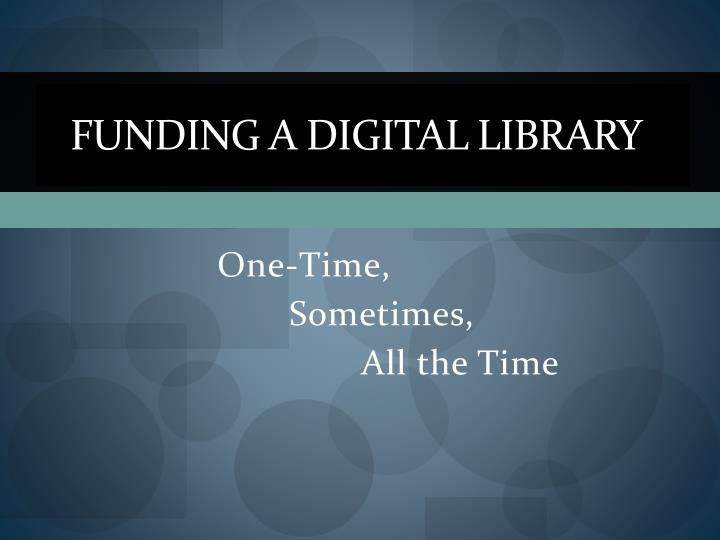 Funding a Digital Library