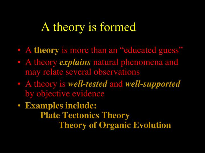 A theory is formed