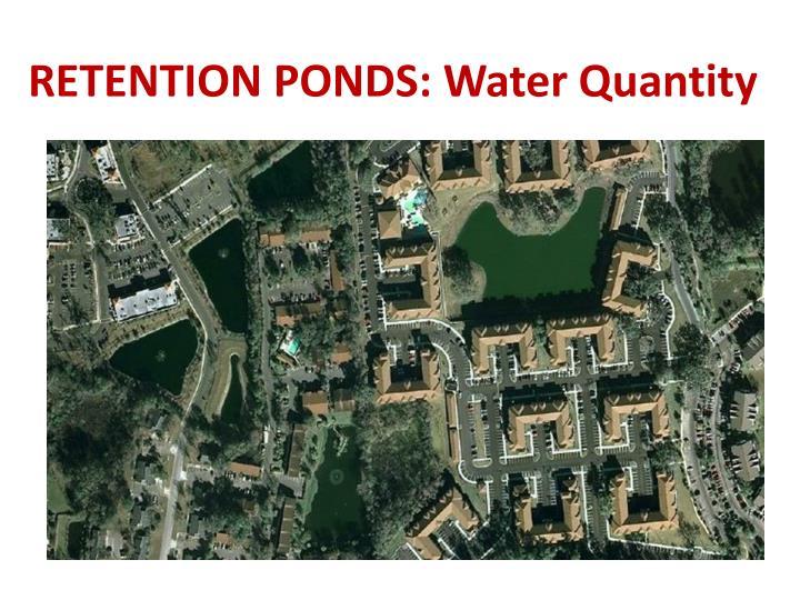 RETENTION PONDS: Water Quantity
