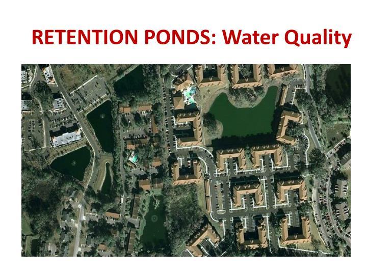RETENTION PONDS: Water Quality