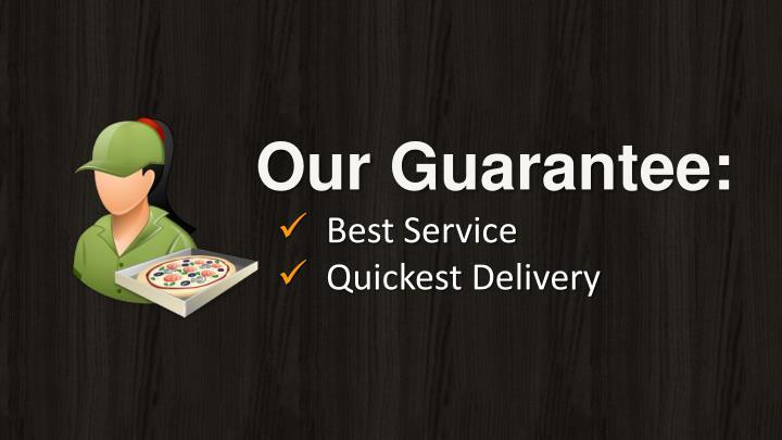 Our Guarantee: