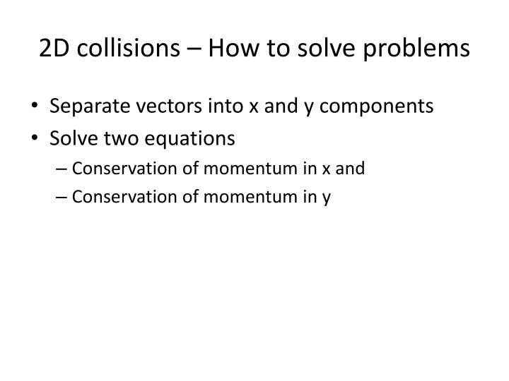 2D collisions – How to solve problems