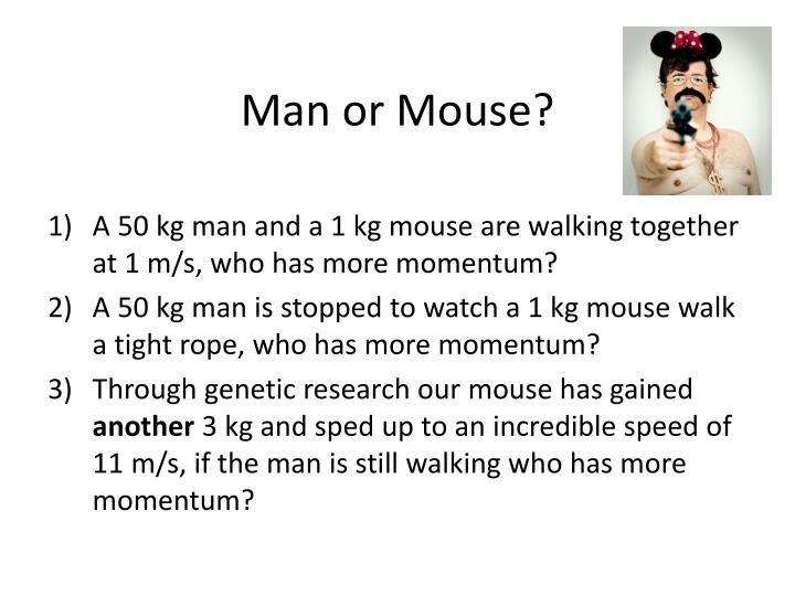 Man or Mouse?