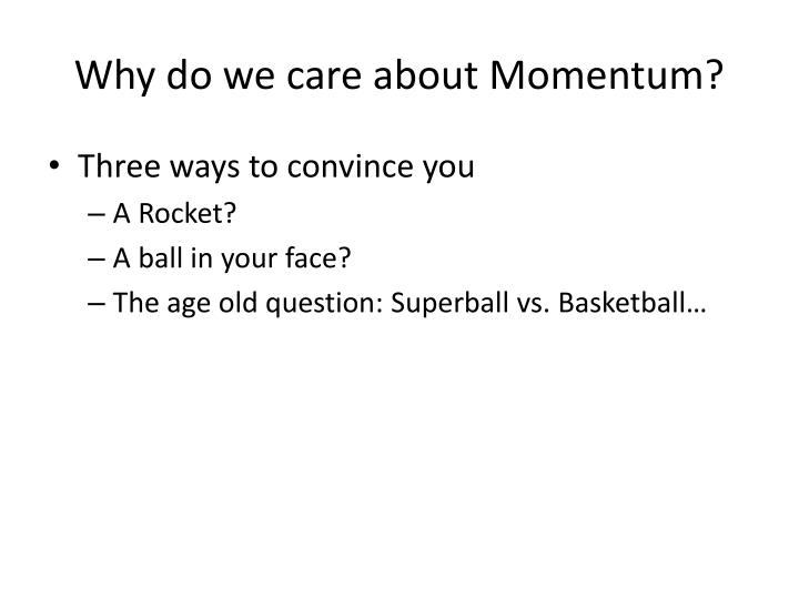 Why do we care about Momentum?