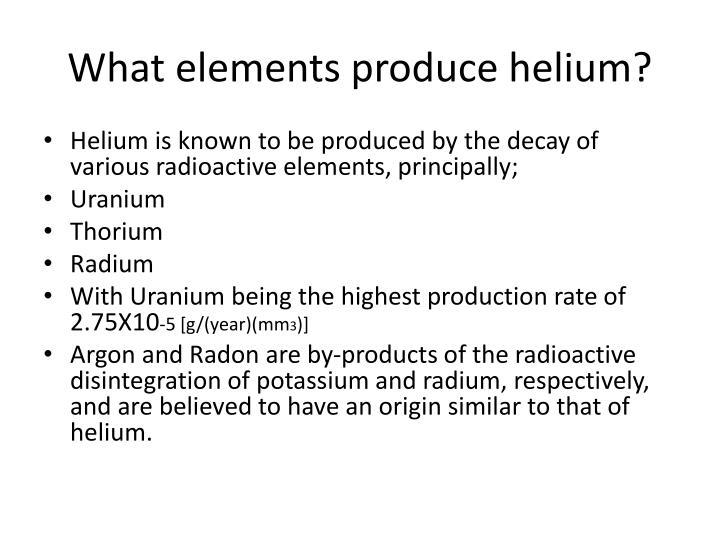 What elements produce helium?