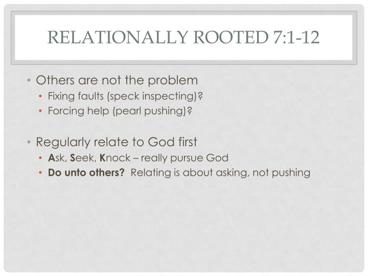 Relationally rooted 7:1-12