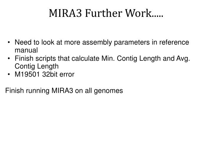 MIRA3 Further Work.....
