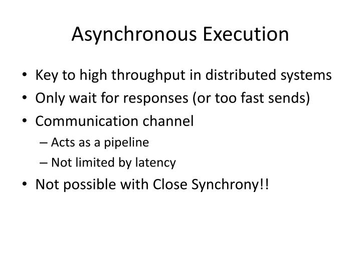 Asynchronous Execution