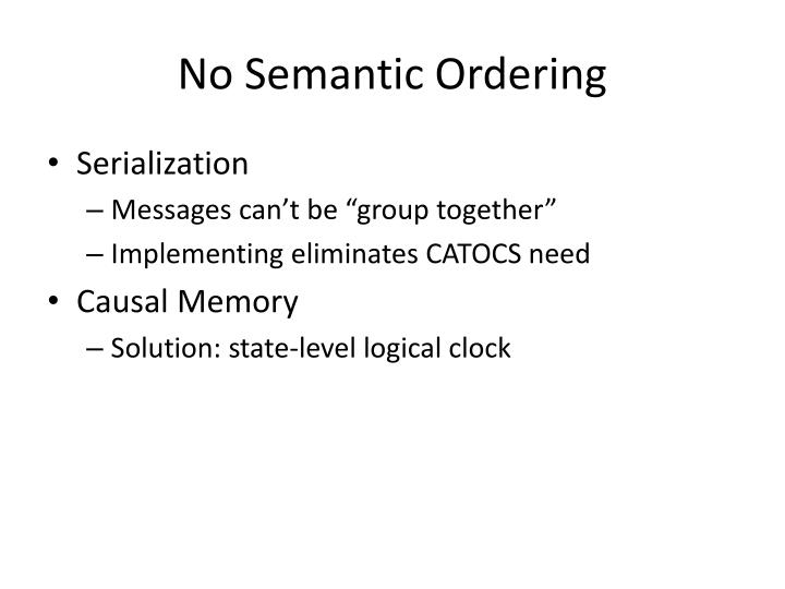 No Semantic Ordering