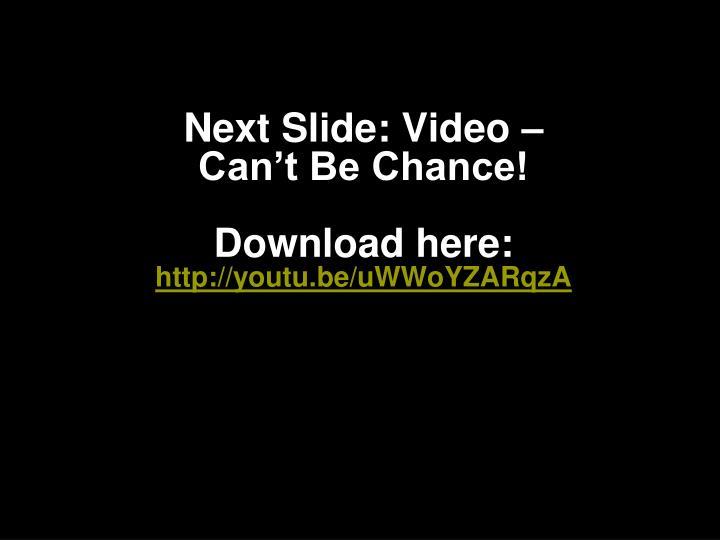 Next Slide: Video –