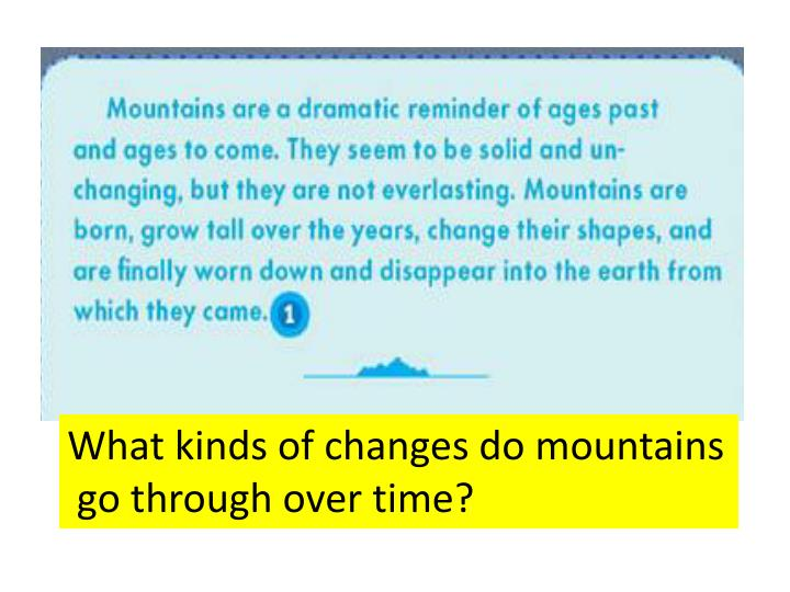 What kinds of changes do mountains