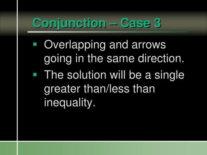 Conjunction – Case 3