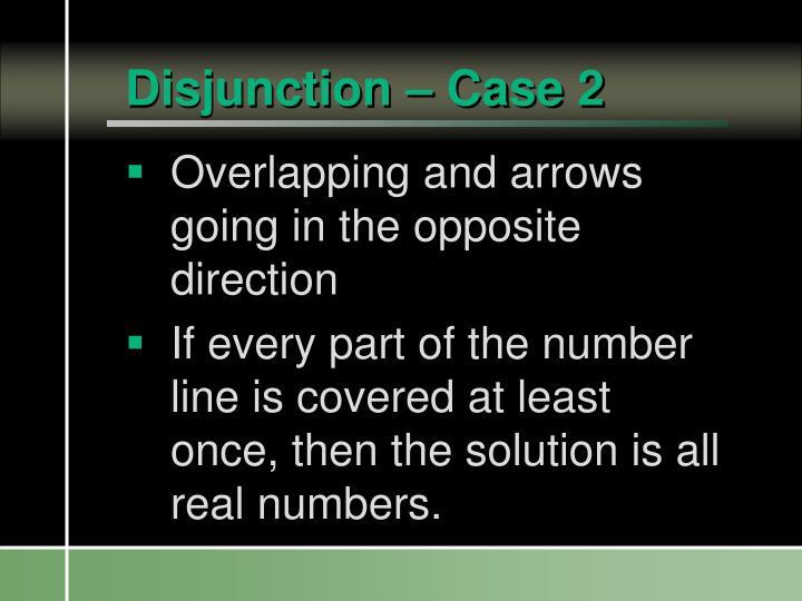 Disjunction – Case 2