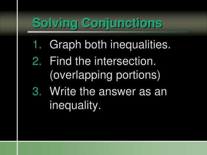 Solving Conjunctions