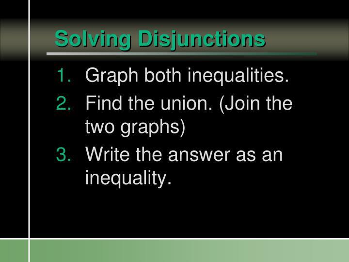 Solving Disjunctions
