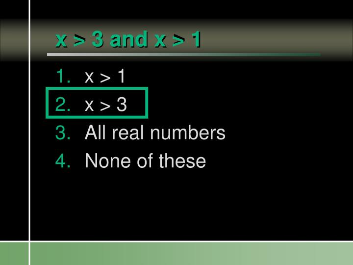 x > 3 and x > 1