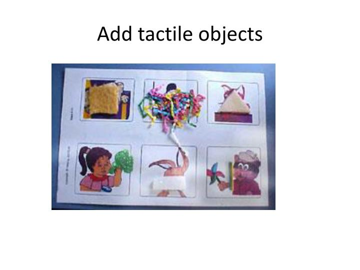 Add tactile objects