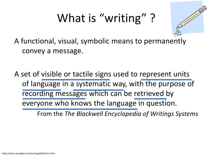 "What is ""writing"" ?"