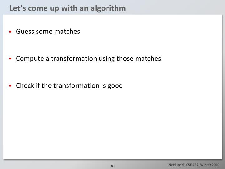 Let's come up with an algorithm