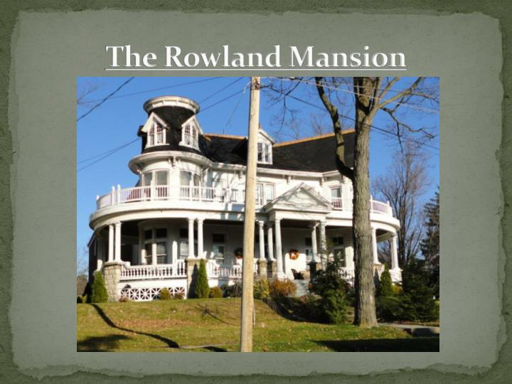 The Rowland Mansion