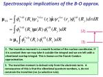 spectroscopic implications of the b o approx2