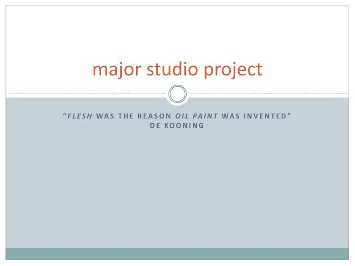 Major studio project