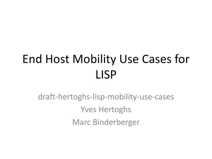 End host mobility use cases for lisp