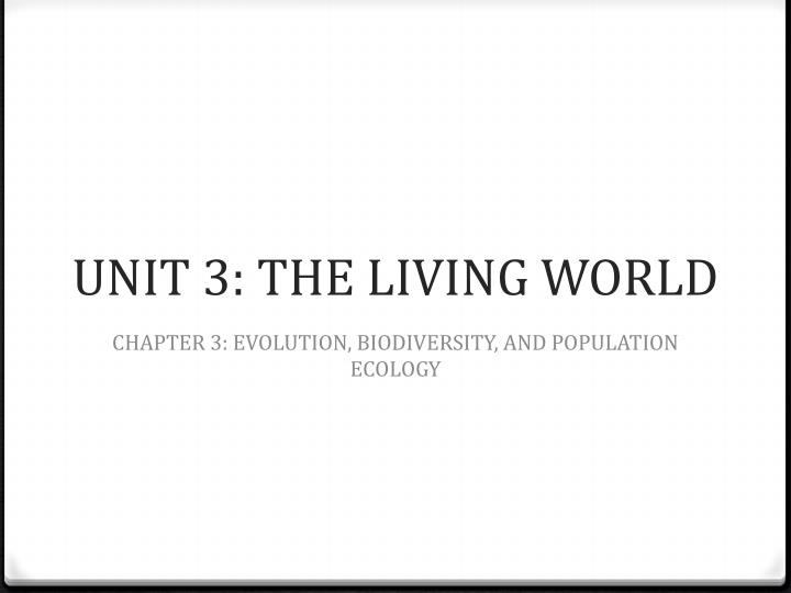 Unit 3 the living world